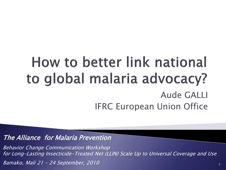 How to better link national to global malaria advocacy