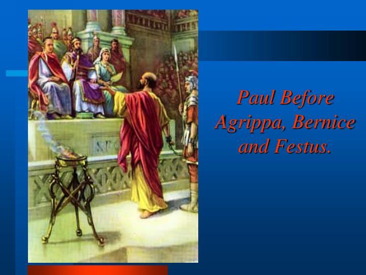 Paul Before Agrippa, Bernice and Festus.