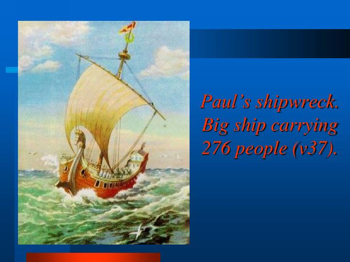 Paul's shipwreck.