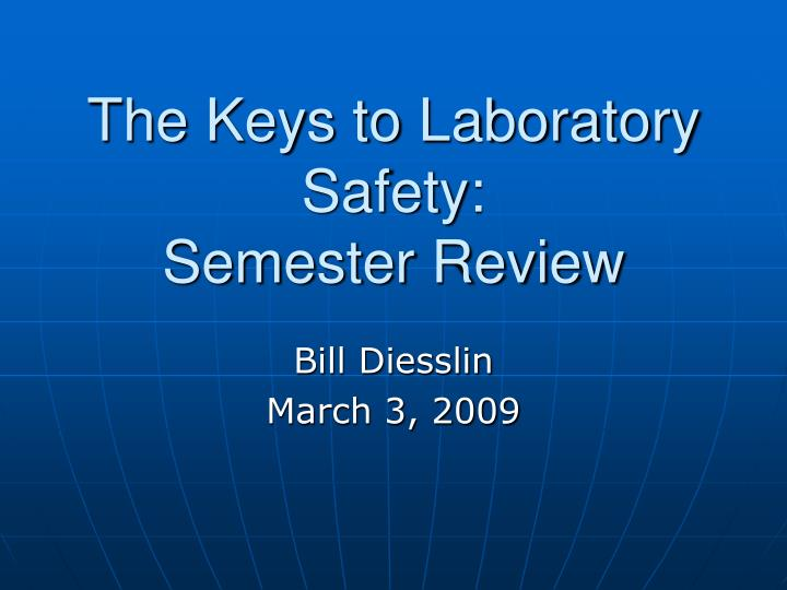 the keys to laboratory safety semester review