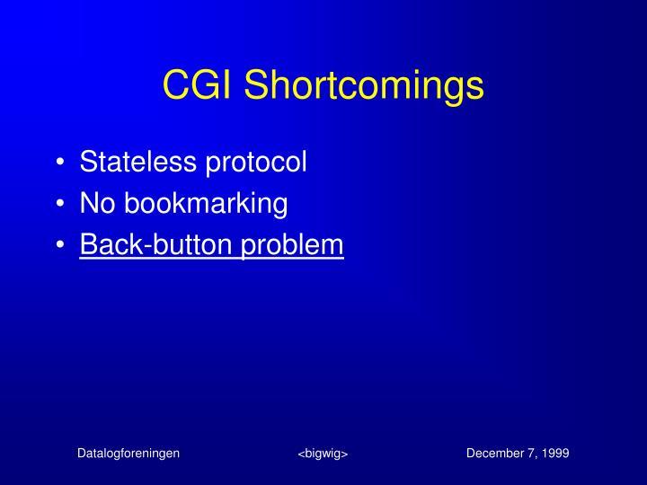 CGI Shortcomings