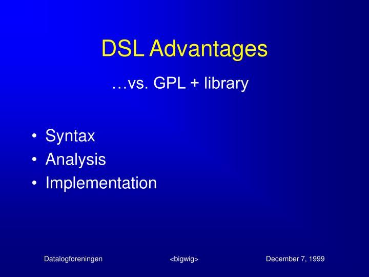 DSL Advantages