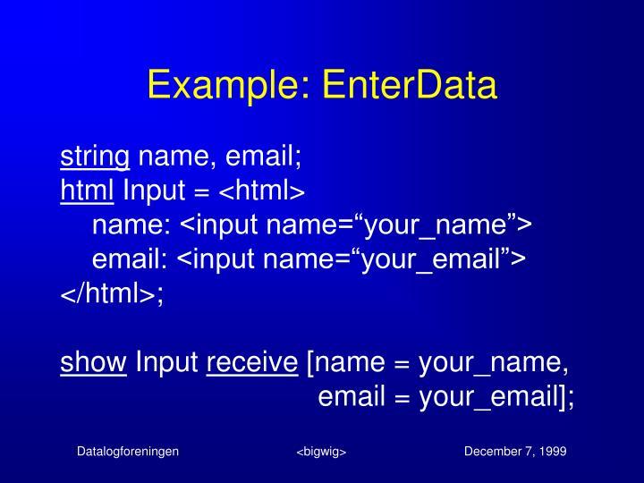 Example: EnterData