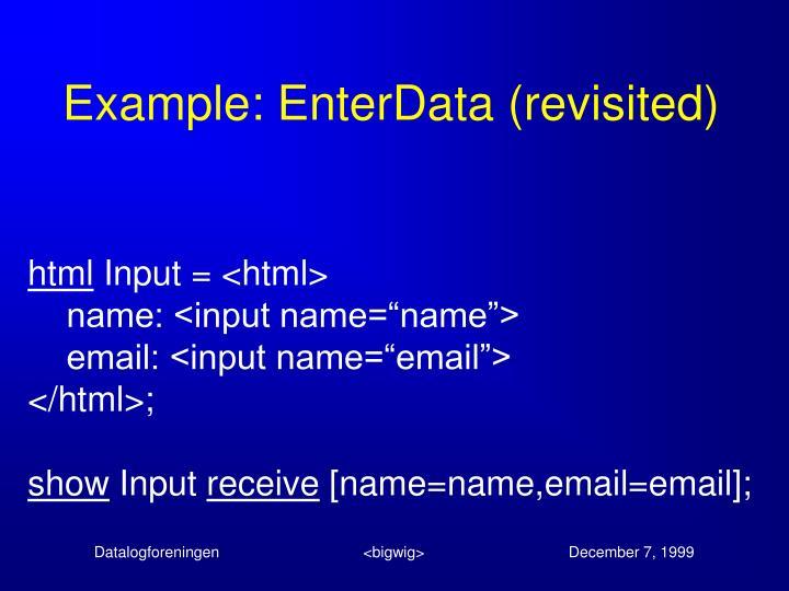 Example: EnterData (revisited)