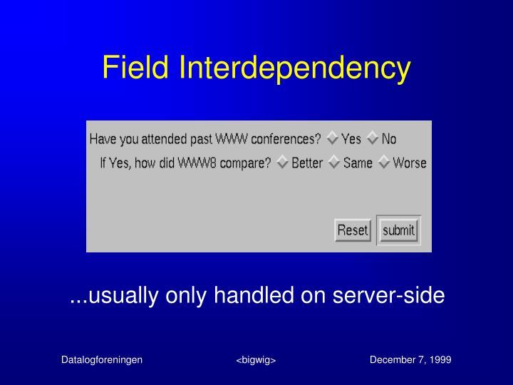 Field Interdependency