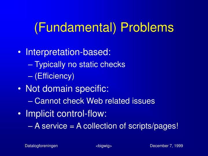 (Fundamental) Problems