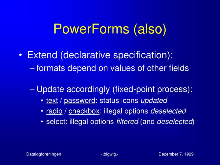 PowerForms (also)