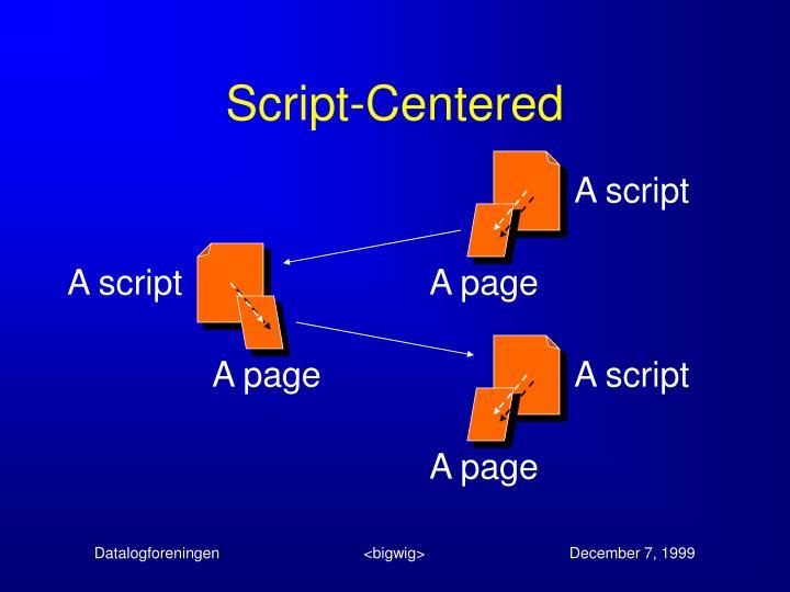 Script-Centered
