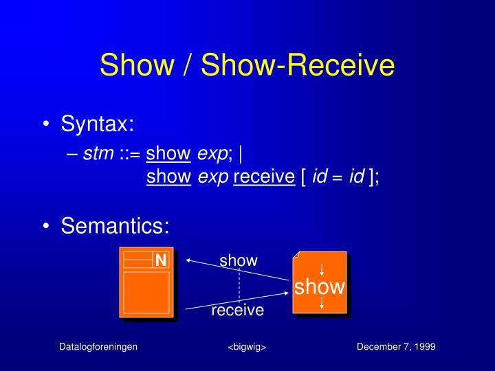 Show / Show-Receive