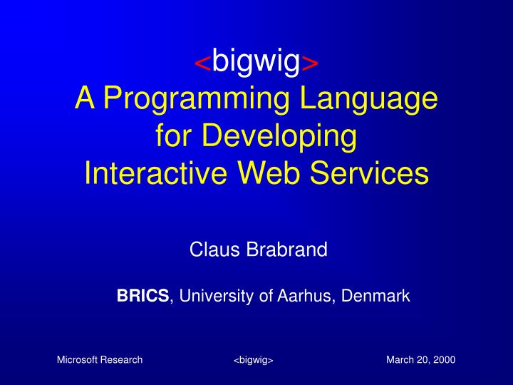 bigwig a programming language for developing interactive web services n.