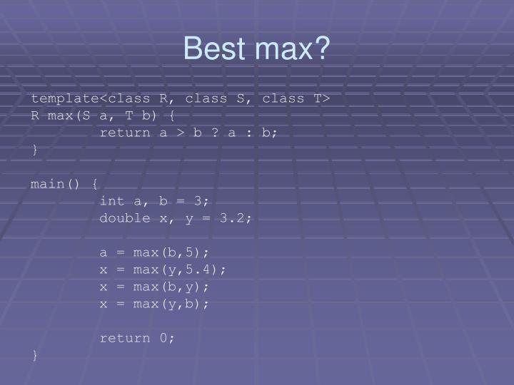 Best max?