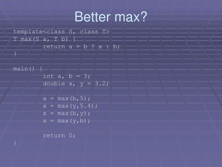 Better max?