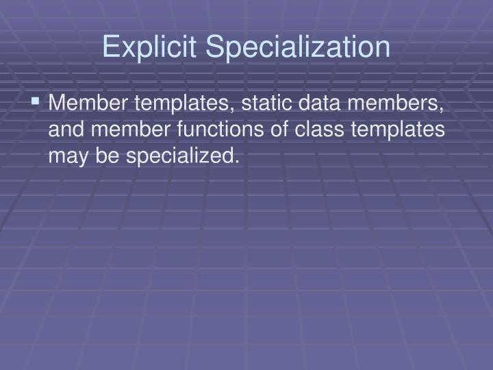 Explicit Specialization