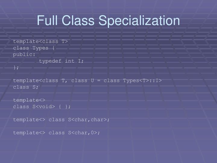 Full Class Specialization
