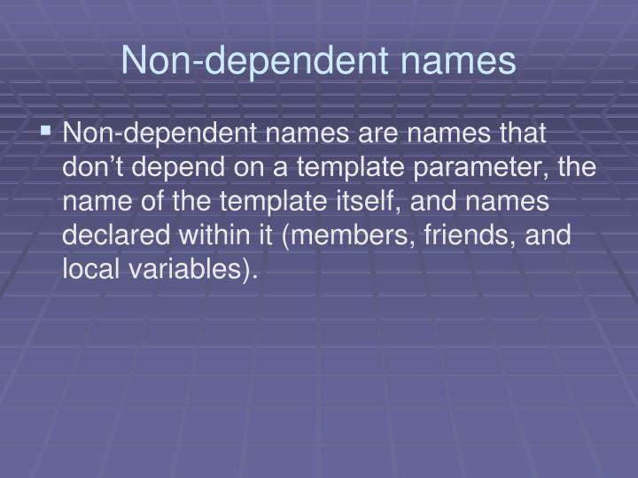 Non-dependent names
