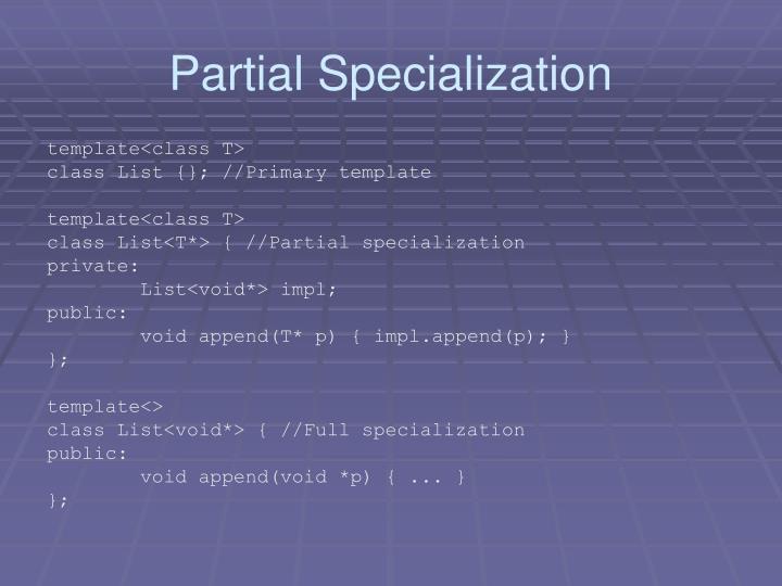 Partial Specialization