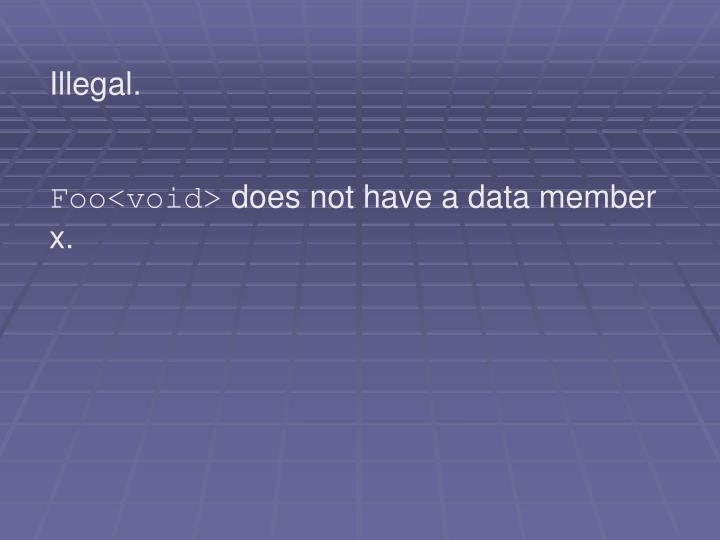 Illegal.