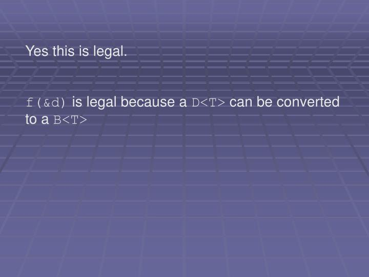 Yes this is legal.