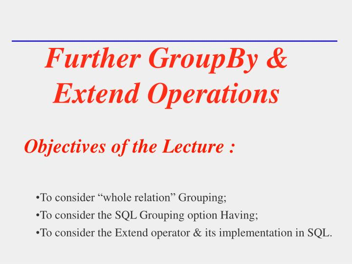 further groupby extend operations n.