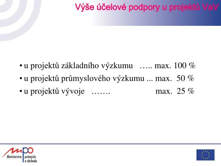u projektů základního výzkumu   ….. max. 100 %