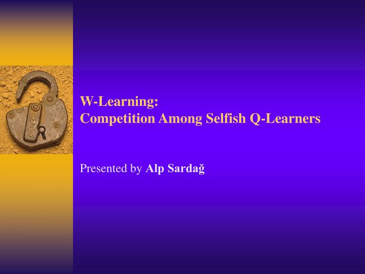 w learning competition among selfish q learners