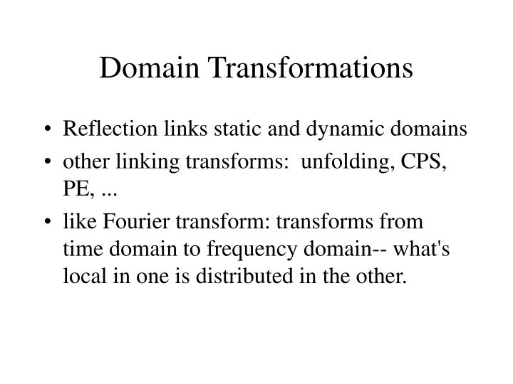 Domain Transformations