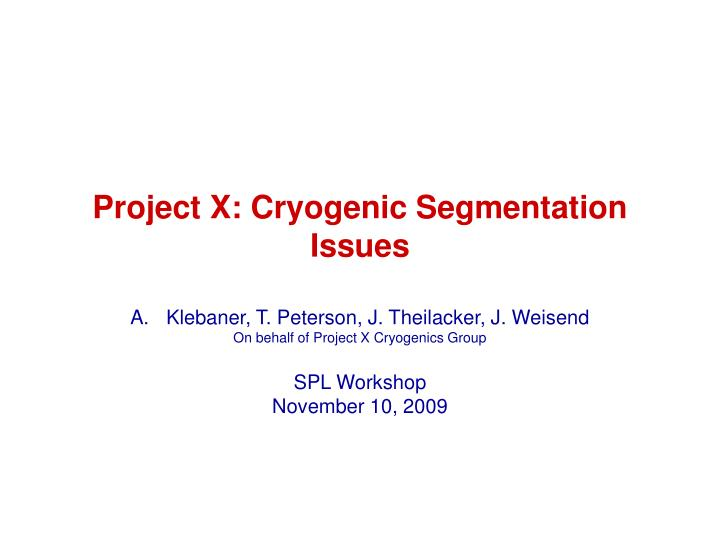Project x cryogenic segmentation issues