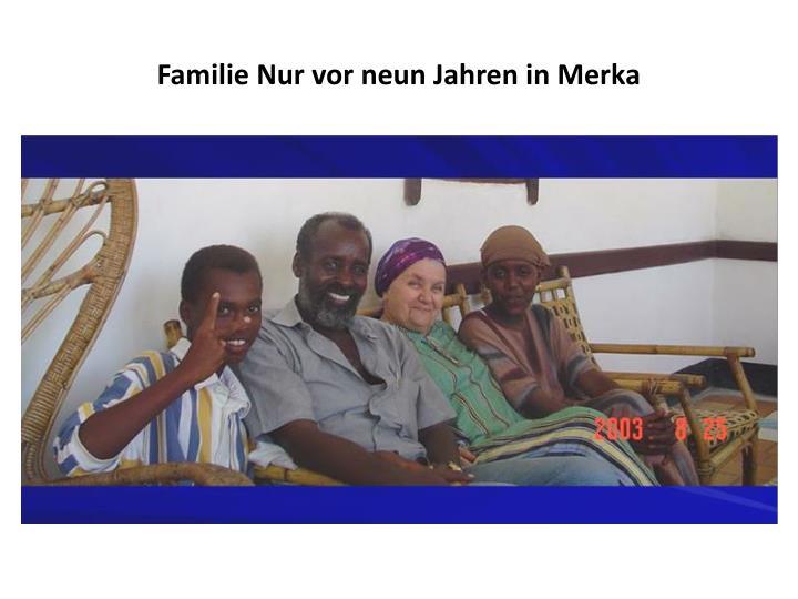 Familie Nur vor neun Jahren in Merka
