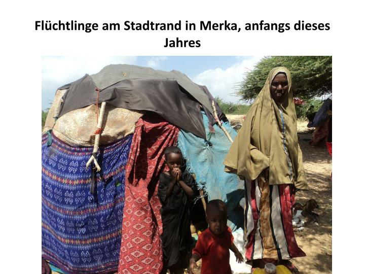 Flüchtlinge am Stadtrand in Merka, anfangs dieses Jahres