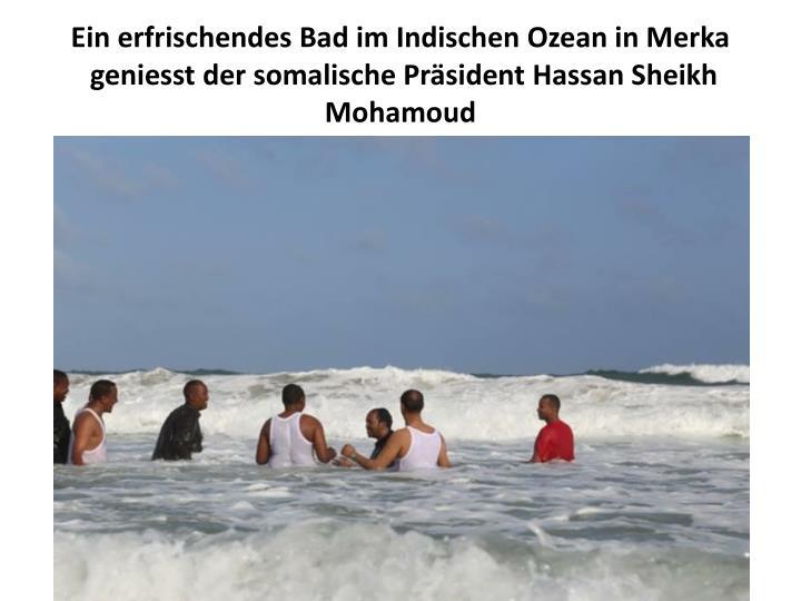Ein erfrischendes Bad im Indischen Ozean in Merka