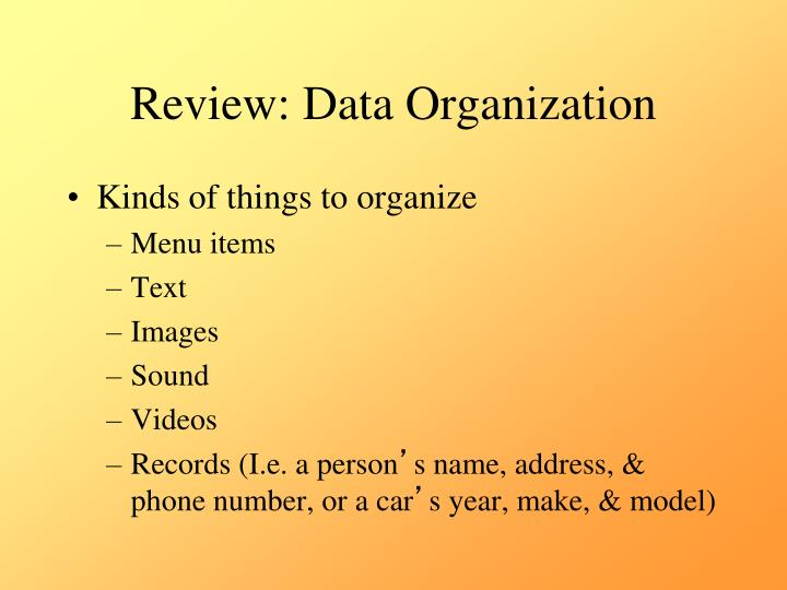 Review data organization