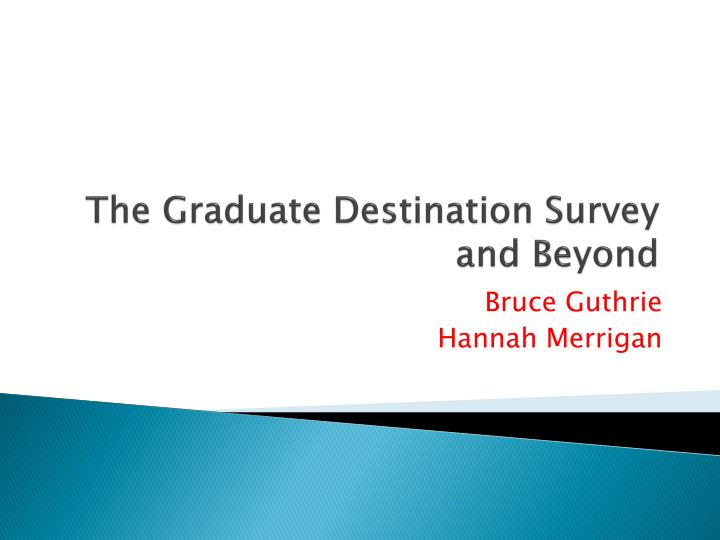 the graduate destination survey and beyond n.