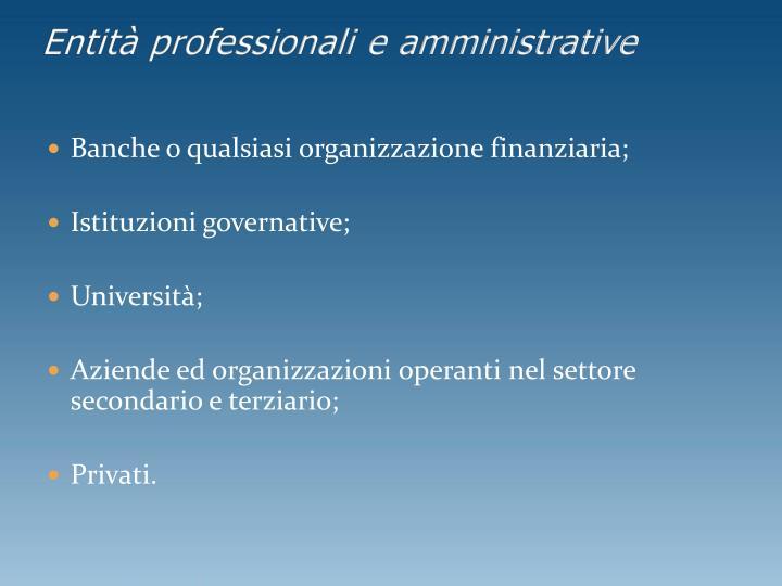 Entità professionali e amministrative