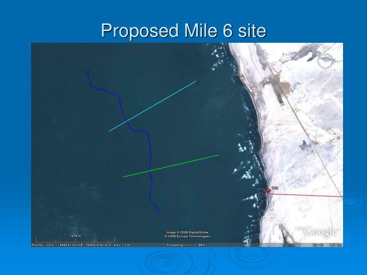 Proposed Mile 6 site