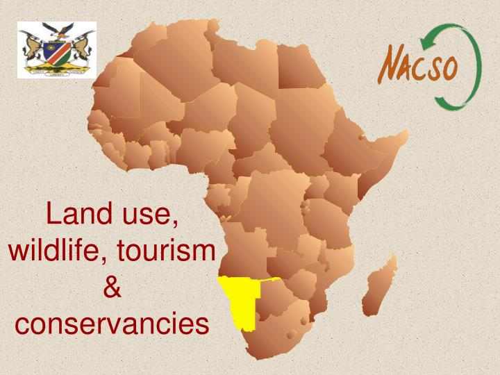 Land use, wildlife, tourism & conservancies
