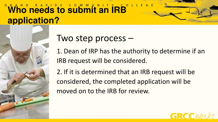 Who needs to submit an IRB application?