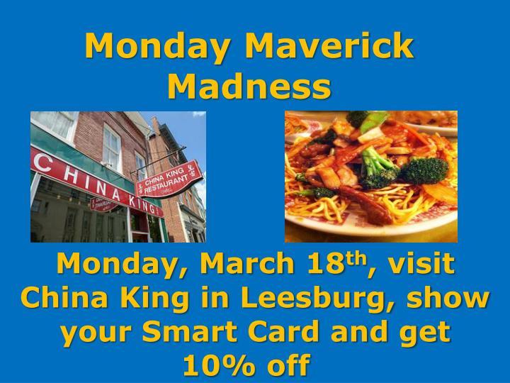 MondayMaverick Madness