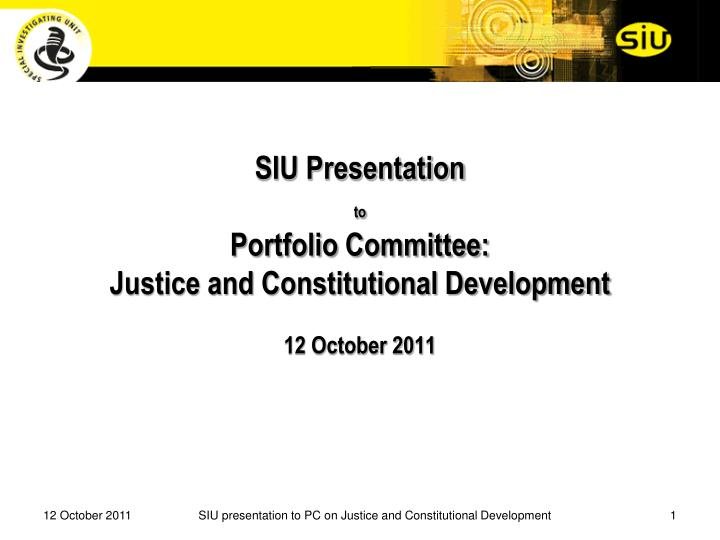 Siu presentation to portfolio committee justice and constitutional development 12 october 2011