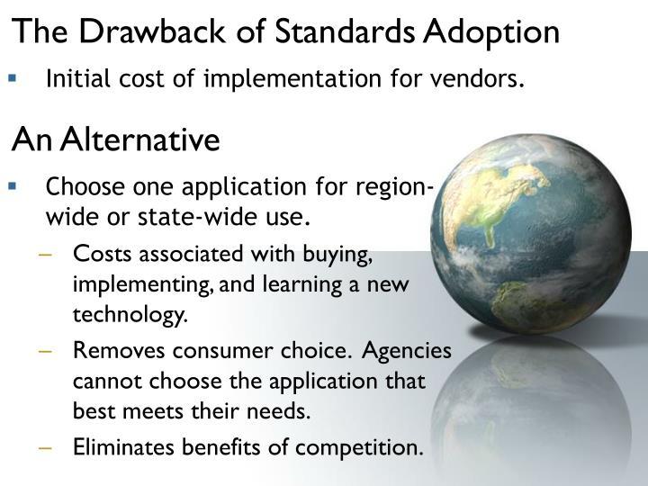 The Drawback of Standards Adoption