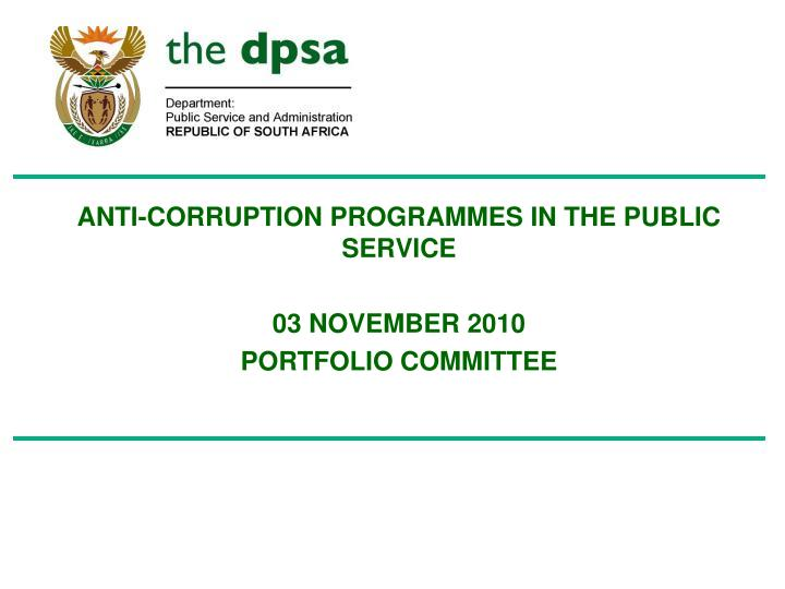 Anti corruption programmes in the public service 03 november 2010 portfolio committee
