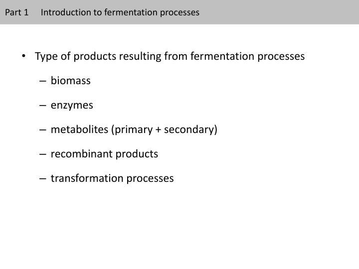 Part 1 introduction to fermentation processes