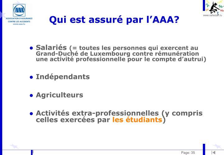 Qui est assuré par l'AAA?
