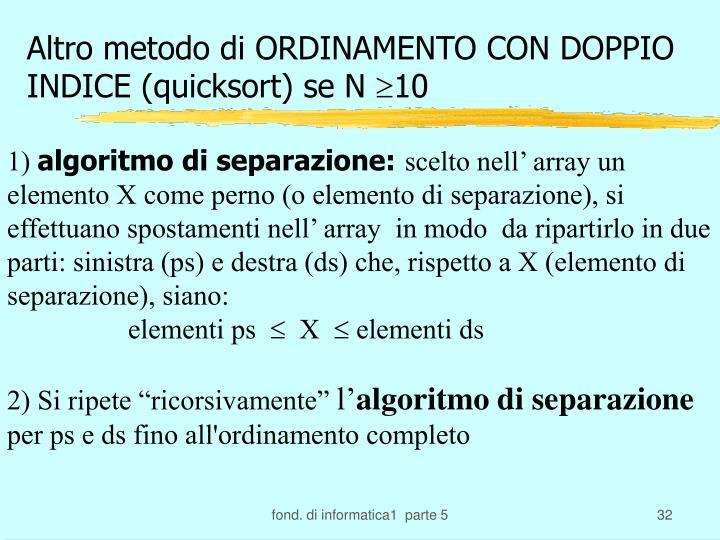 Altro metodo di ORDINAMENTO CON DOPPIO INDICE (quicksort) se N