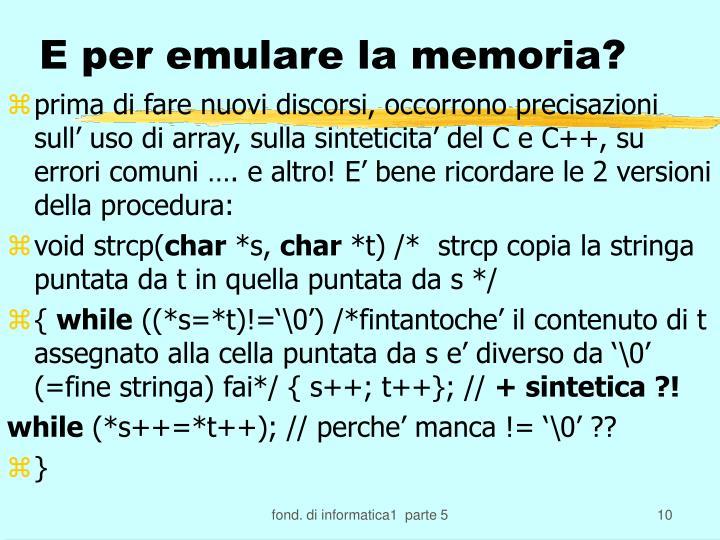 E per emulare la memoria?