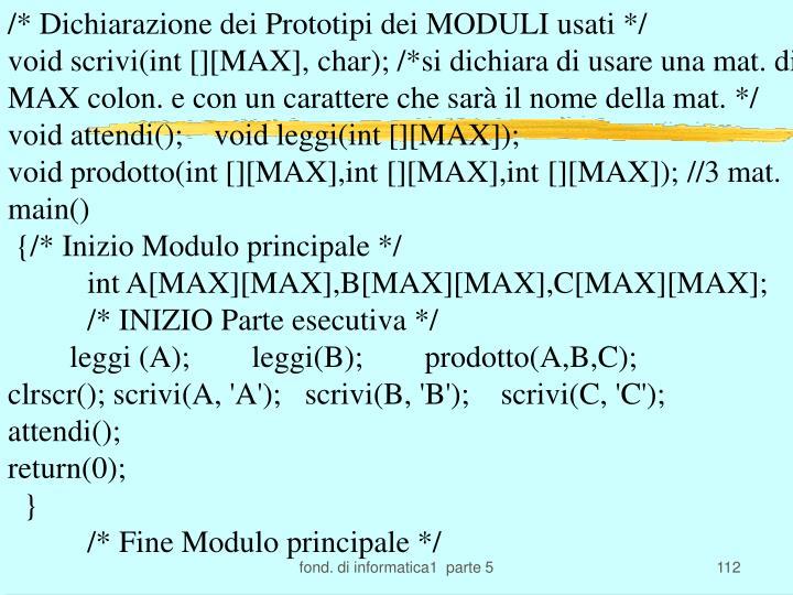 /* Dichiarazione dei Prototipi dei MODULI usati */