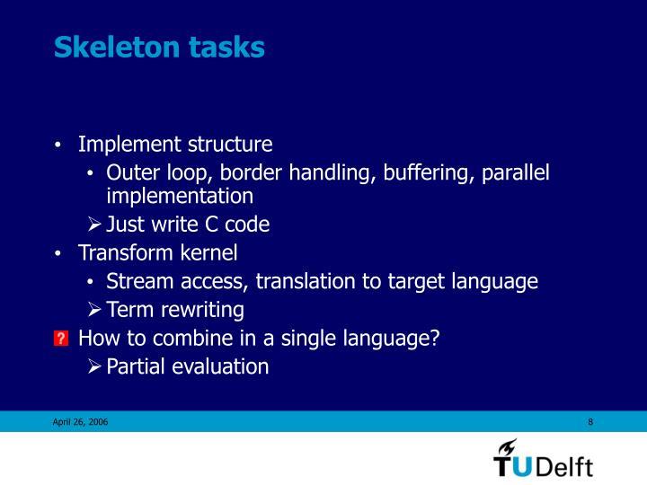 Skeleton tasks