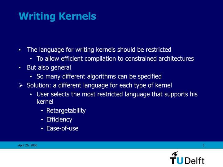 Writing Kernels