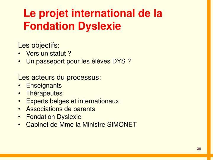 Le projet international de la Fondation Dyslexie