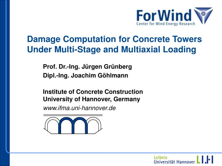 Damage computation for concrete towers under multi stage and multiaxial loading