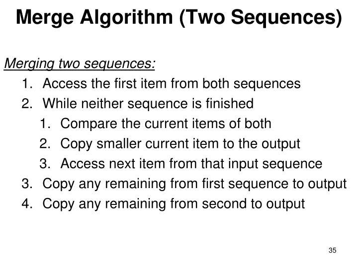 Merge Algorithm (Two Sequences)